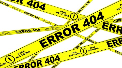 ERROR 404. Yellow warning tapes with inscription ERROR 404. Footage video