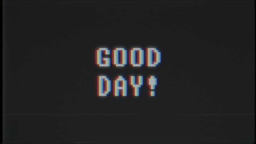 Retro videogame GOOD DAY word text computer tv glitch interference noise screen animation seamless loop New quality universal vintage motion dynamic animated background colorful joyful video m   Shutterstock HD Video #1010592722