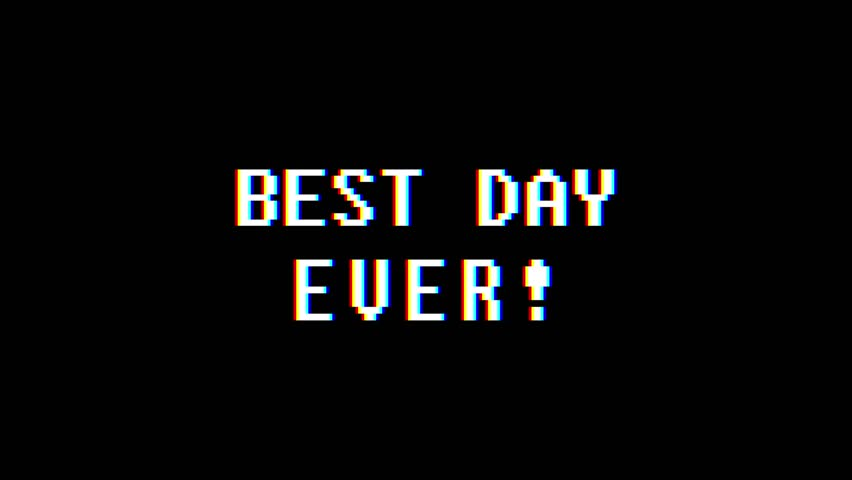 retro videogame BEST DAY EVER word text computer tv glitch interference noise screen animation seamless loop New quality universal vintage motion dynamic animated background colorful joyful video  #1011011822