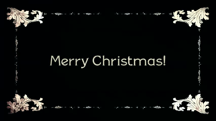 A re-created film frame from the silent movies era, showing intertitle texts: Merry Christmas (in English), Buon Natale (Italian), Feliz Navidad (Spanish), Joyeux Noel (French).