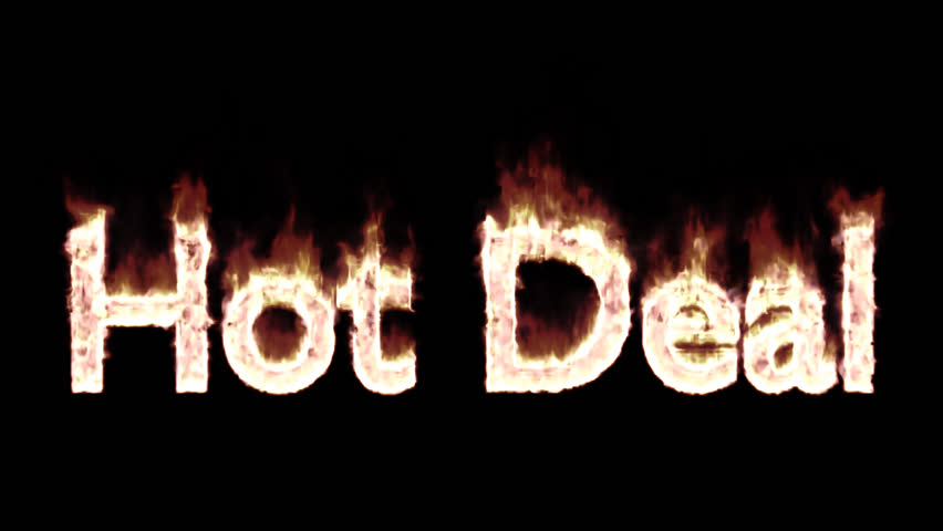 Animated burning or engulf in flames text hot deal for promotional or marketing or commercial use. Fire has transparency and isolated and easy to loop. Alpha channel embedded with PNG file.