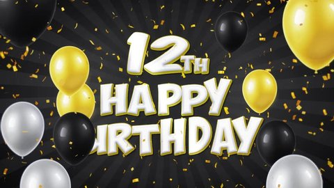 12th Happy Birthday Black Text With Golden Confetti Falling and Glitter Particles, Colorful Flying Balloons Seamless Loop Animation for Greeting, Invitation card, Party, celebration, Festival.