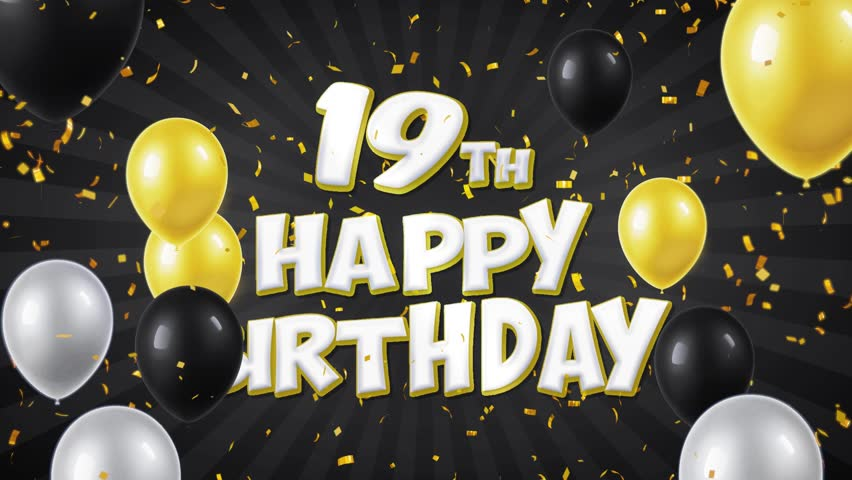 19th Happy Birthday Black Text With Golden Confetti Falling And Glitter Particles Colorful Flying Balloons Seamless Loop Animation For Greeting