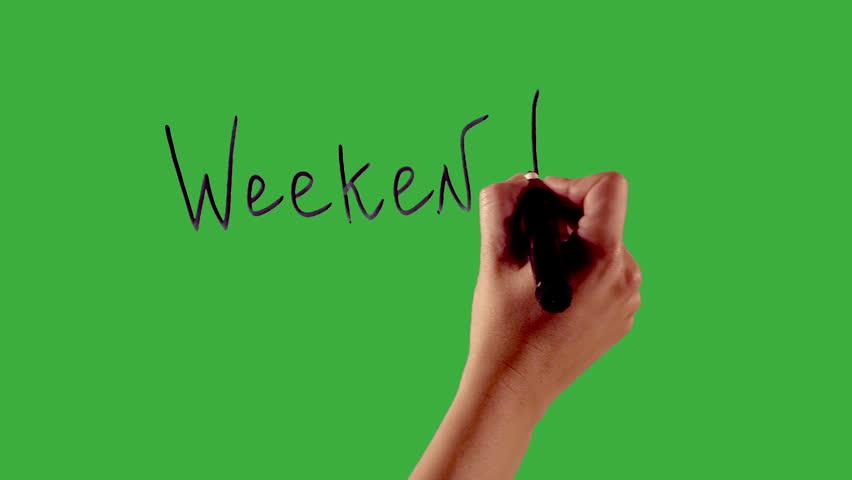 weekend - Hand writing on green screen